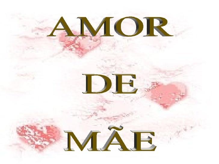 AMOR DE  MÃE