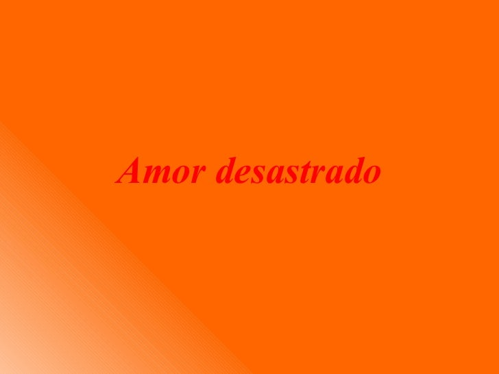 Amor desastrado