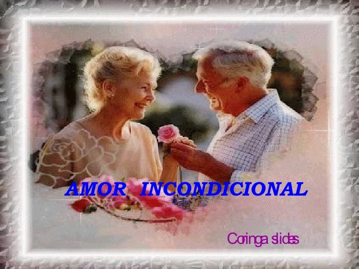 AMOR  INCONDICIONAL Coringa  slides