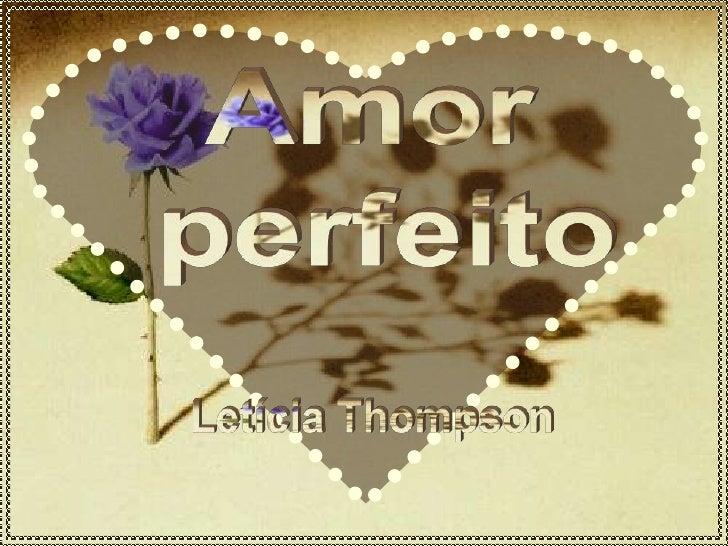 Não existe amor perfeito, se o coração não é perfeito. Amor não se pesa, não se  mede, não se avalia. Não se dá, não se  p...