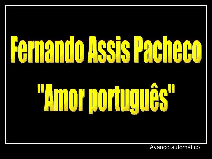 """Fernando Assis Pacheco """"Amor português"""" Avanço automático"""