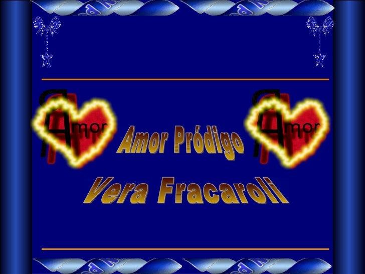 www.verafracaroli.comhttp://www.mensagensvirtuais.com.br