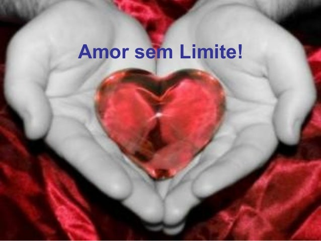 Amor sem Limite!