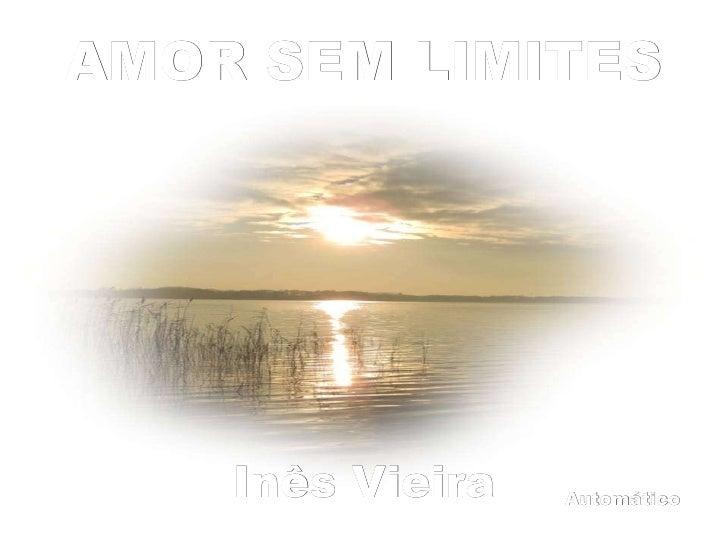 AMOR SEM LIMITES Automático Inês Vieira