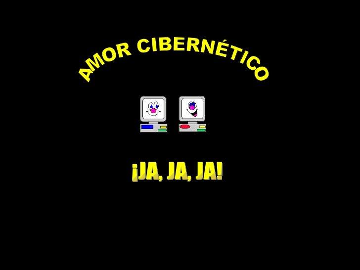 AMOR CIBERNÉTICO ¡JA, JA, JA!
