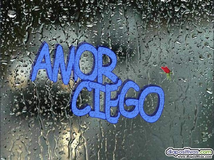 AMOR CIEGO