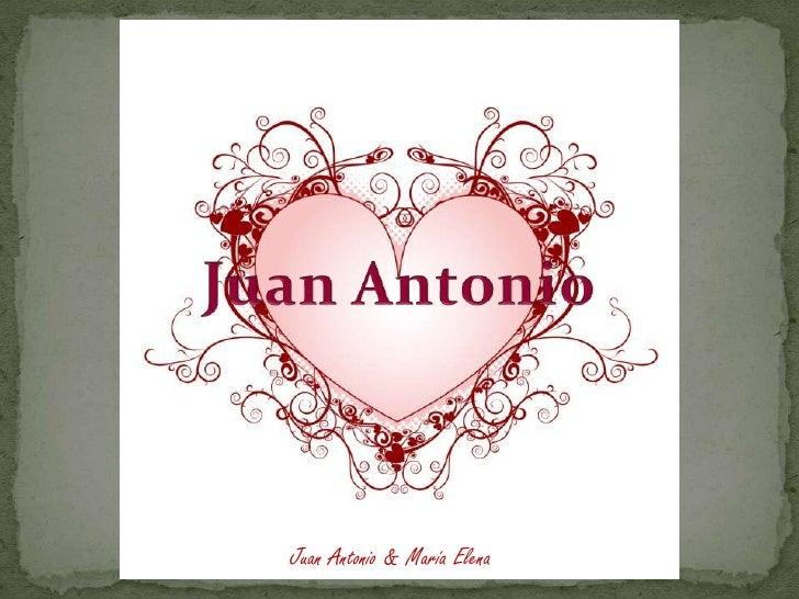 Juan Antonio & María Elena <br />Juan Antonio<br />