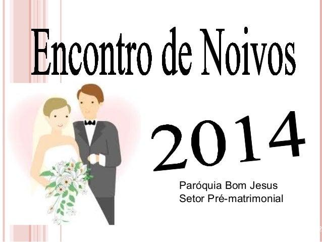 23/02/ Paróquia Bom Jesus Setor Pré-matrimonial