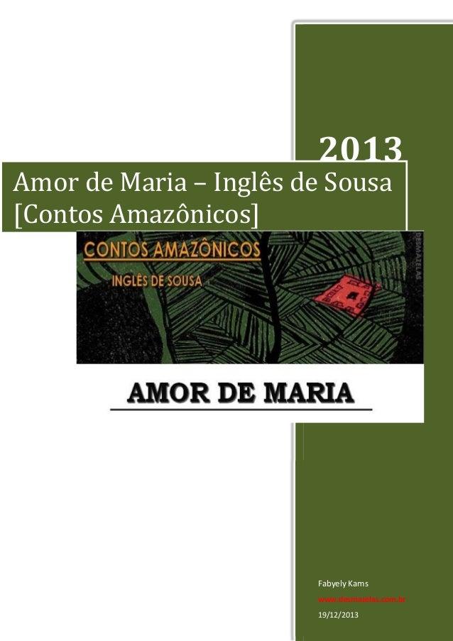 2013  Amor de Maria – Inglês de Sousa [Contos Amazônicos]  Fabyely Kams www.desmazelas.com.br 19/12/2013