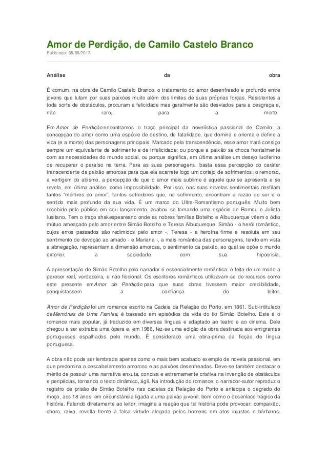 Amor de Perdição, de Camilo Castelo Branco Publicado: 06/06/2013  Análise  da  obra  É comum, na obra de Camilo Castelo Br...
