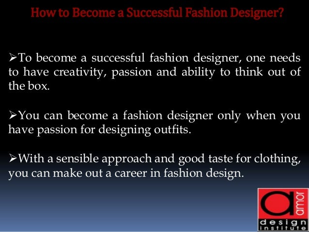 Become A Successful Fashion Designer With Amor Design