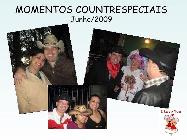 MOMENTOS COUNTRESPECIAIS         Junho/2009