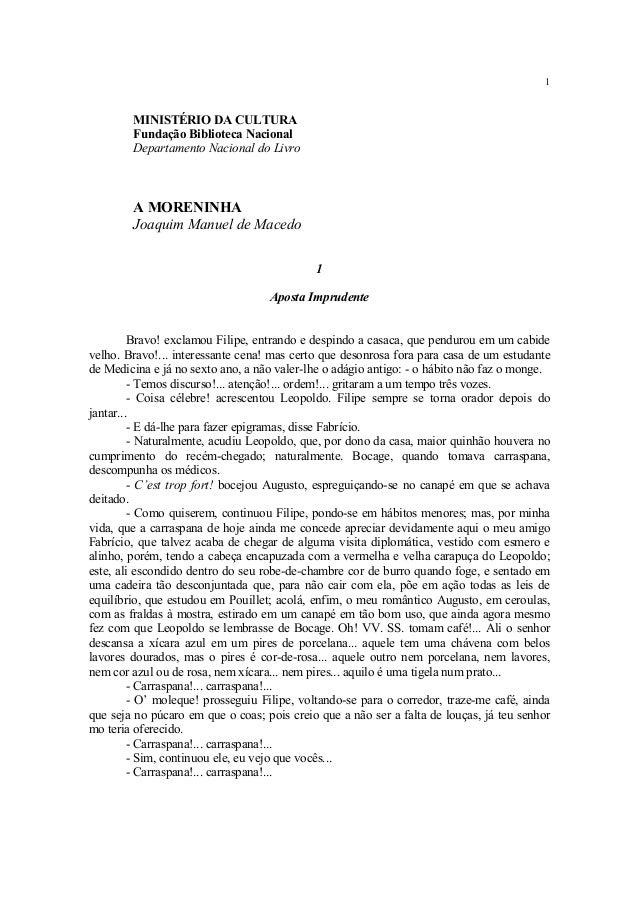 1 MINISTÉRIO DA CULTURA Fundação Biblioteca Nacional Departamento Nacional do Livro A MORENINHA Joaquim Manuel de Macedo 1...