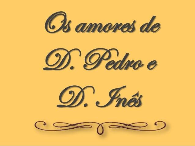 Os amores de D. Pedro e D. Inês