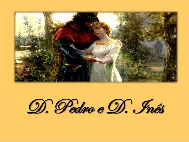 Amores de D. Pedro e D. Inês Slide 2