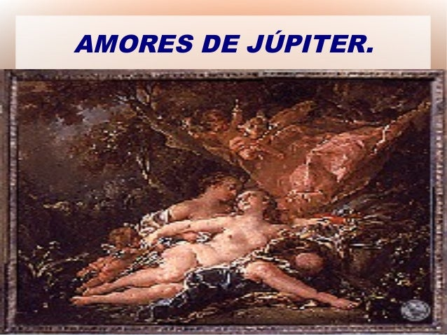 AMORES DE JÚPITER.