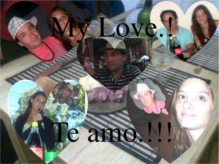 My Love.!Te amo.!!!<br />
