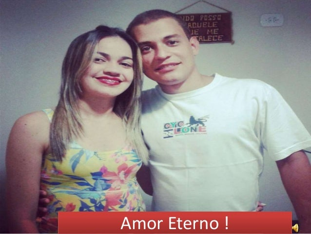 Amor Eterno !