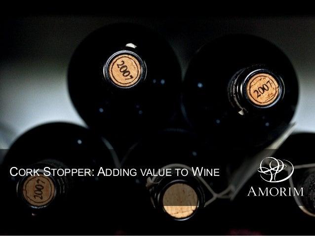 CORK STOPPER: ADDING VALUE TO WINE