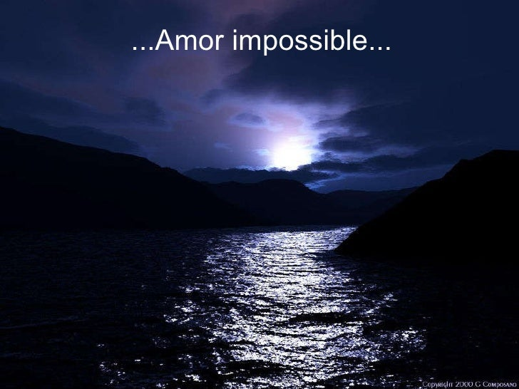 ...Amor impossible...