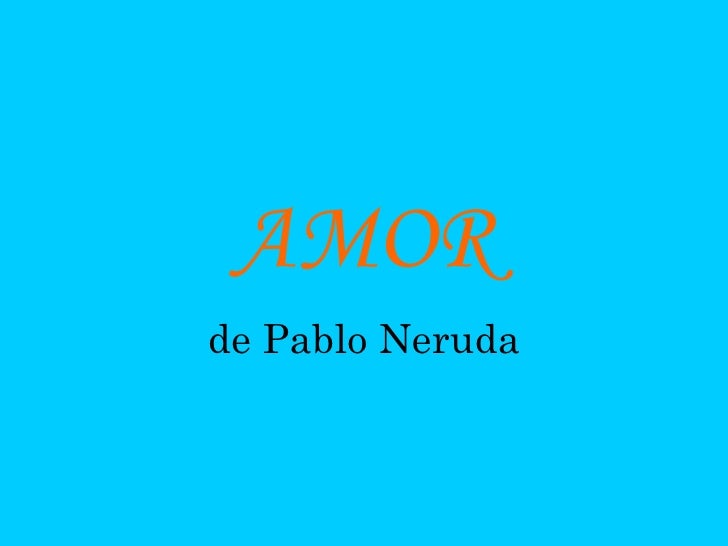 AMOR de Pablo Neruda