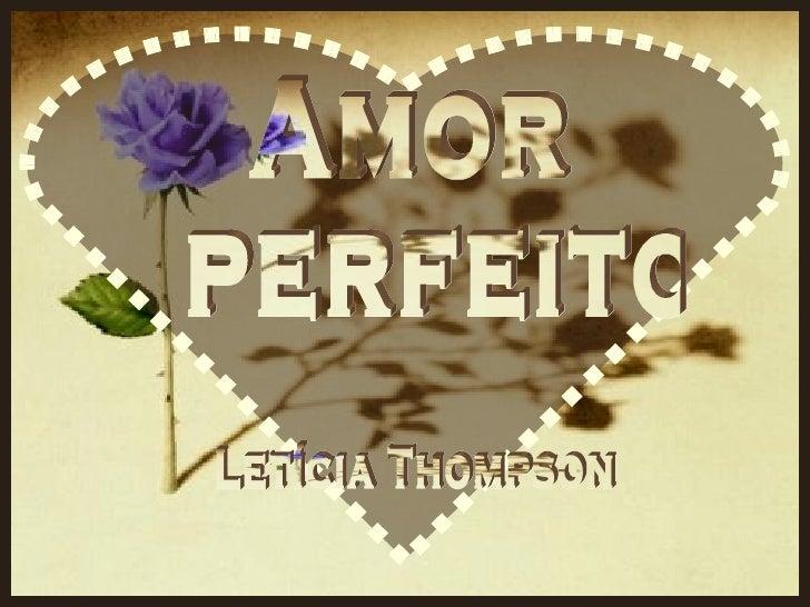 Amor perfeito Letícia Thompson