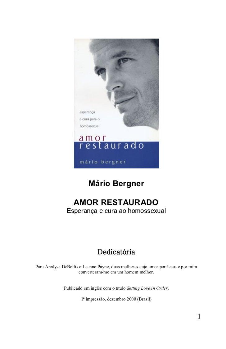 Mário Bergner                   AMOR RESTAURADO               Esperança e cura ao homossexual                             ...