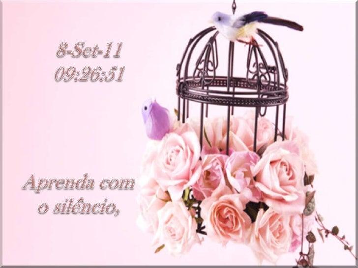 3-Aug-11<br />19:46:14<br />Aprendacom<br />o silêncio, <br />