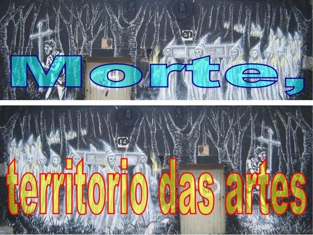http://www.slideshare.net/tudense/a-morte-territorio-das-artes