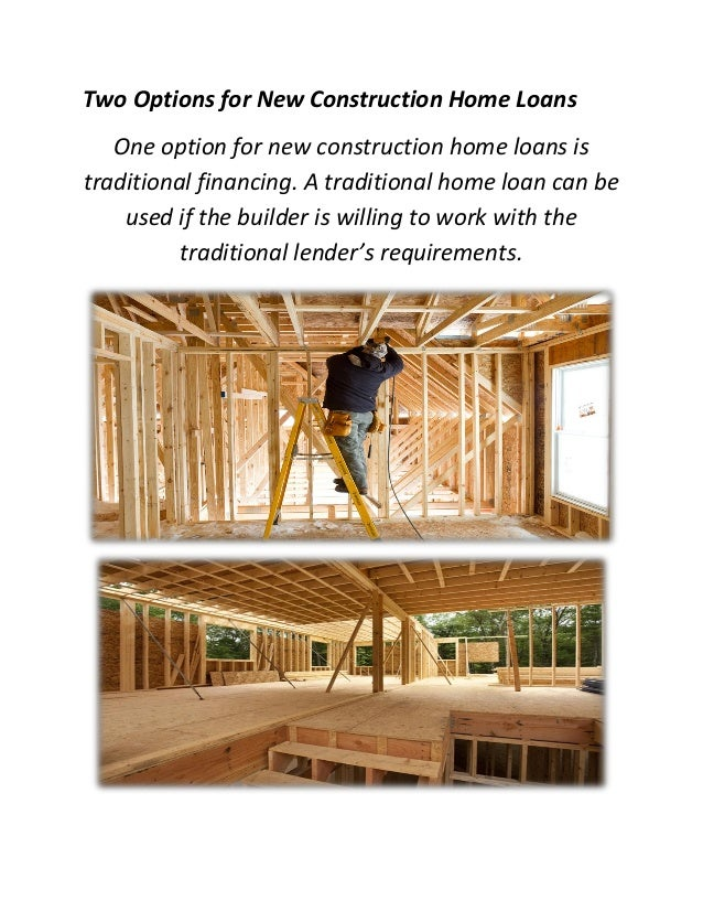A mortgage advisor new construction home loans for Building a house loan options