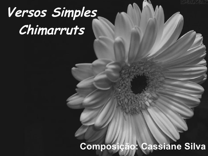 Versos Simples Chimarruts Composição: Cassiane Silva