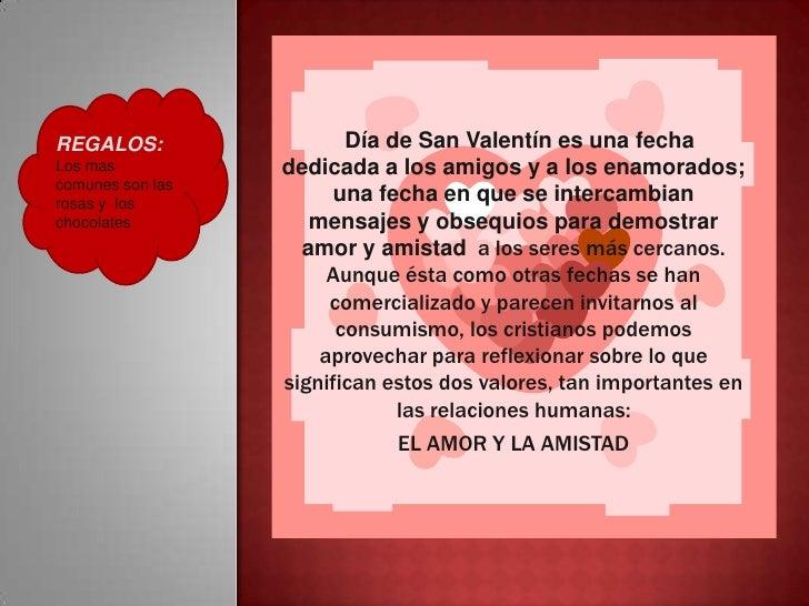 REGALOS:                 Día de San Valentín es una fechaLos mas           dedicada a los amigos y a los enamorados;comune...
