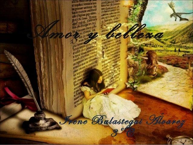 Amor y belleza Irene Balastegui Álvarez 3ºC