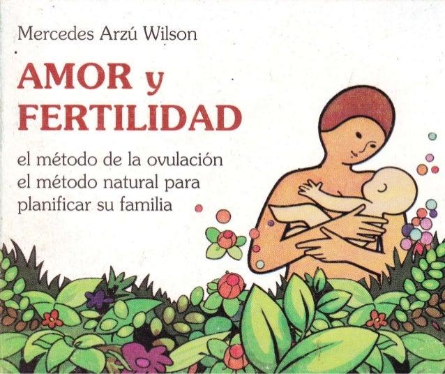 Mercedes Arzú Wilson  AMOR y F§RTILTDAT} el método de la ovulación el método natural para planificar su familia 6  @