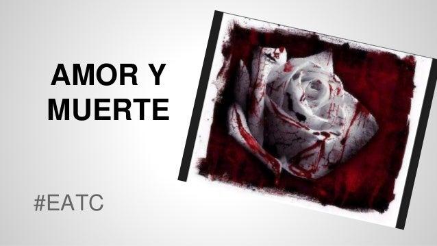 AMOR Y MUERTE #EATC