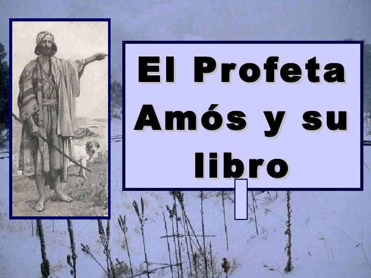 El Profeta Amós y su libro