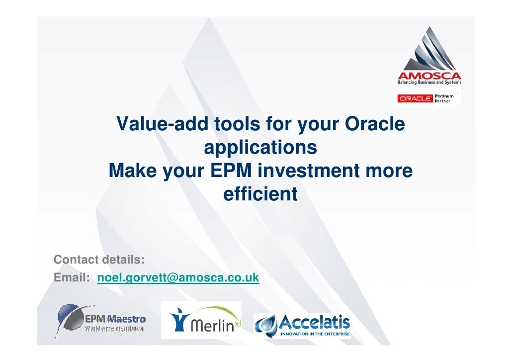 Value-add tools for your Oracle                  applications         Make your EPM investment more                    eff...