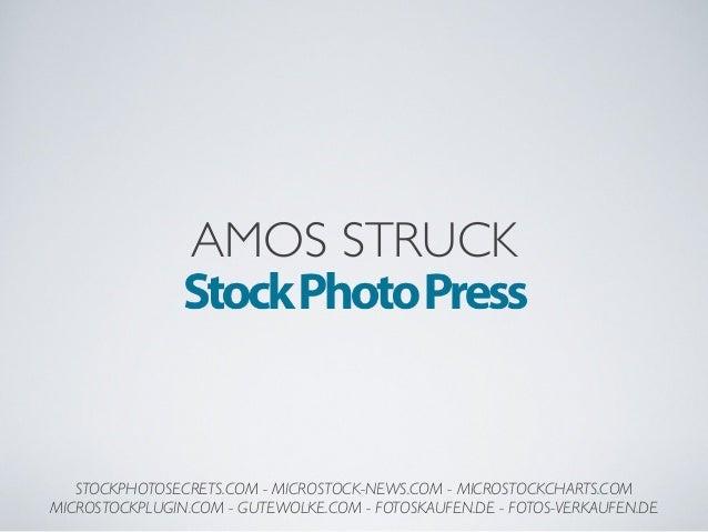 AMOS STRUCK STOCKPHOTOSECRETS.COM - MICROSTOCK-NEWS.COM - MICROSTOCKCHARTS.COM MICROSTOCKPLUGIN.COM - GUTEWOLKE.COM - FOTO...
