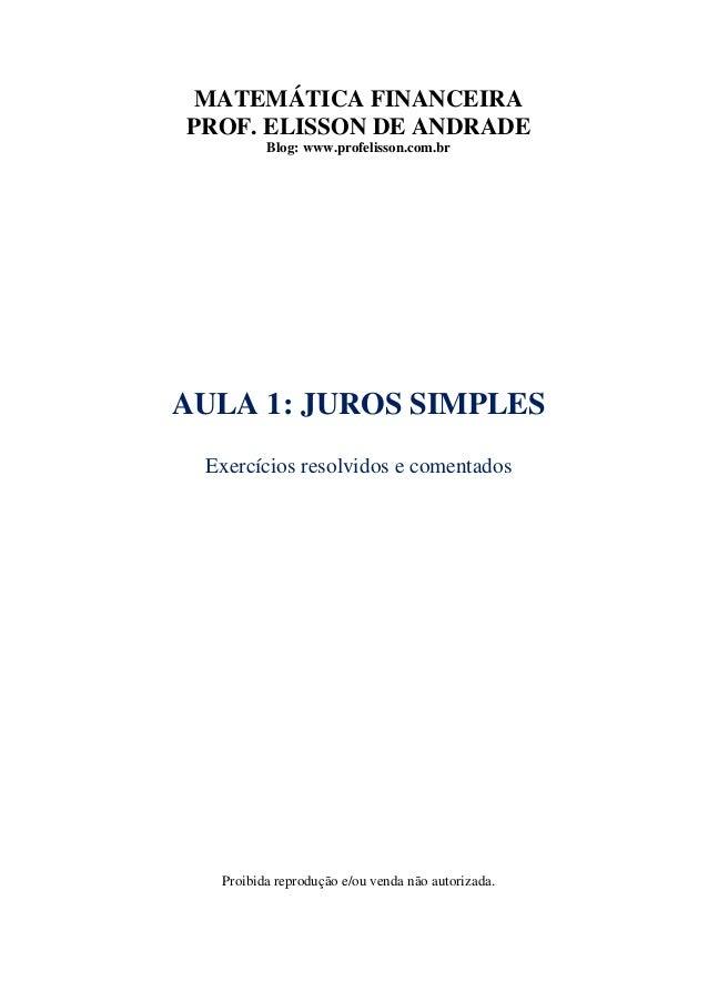 MATEMÁTICA FINANCEIRAPROF. ELISSON DE ANDRADE         Blog: www.profelisson.com.brAULA 1: JUROS SIMPLES Exercícios resolvi...