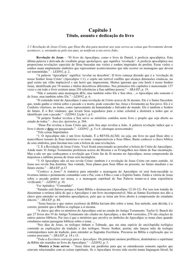 Capítulo 1                              Título, assunto e dedicação do livro1:1 Revelação de Jesus Cristo, que Deus lhe de...
