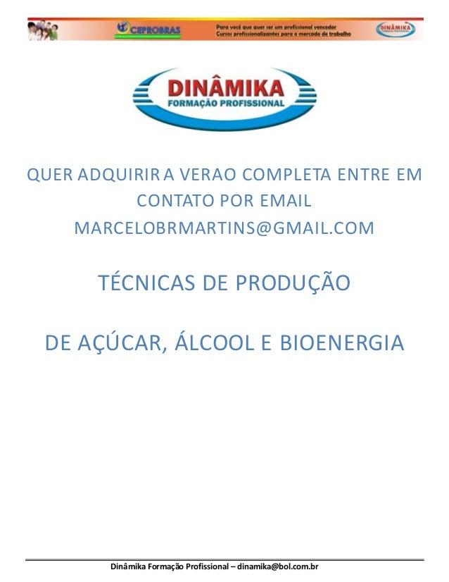Dinâmika Formação Profissional – dinamika@bol.com.br QUER ADQUIRIR A VERAO COMPLETA ENTRE EM CONTATO POR EMAIL MARCELOBRMA...