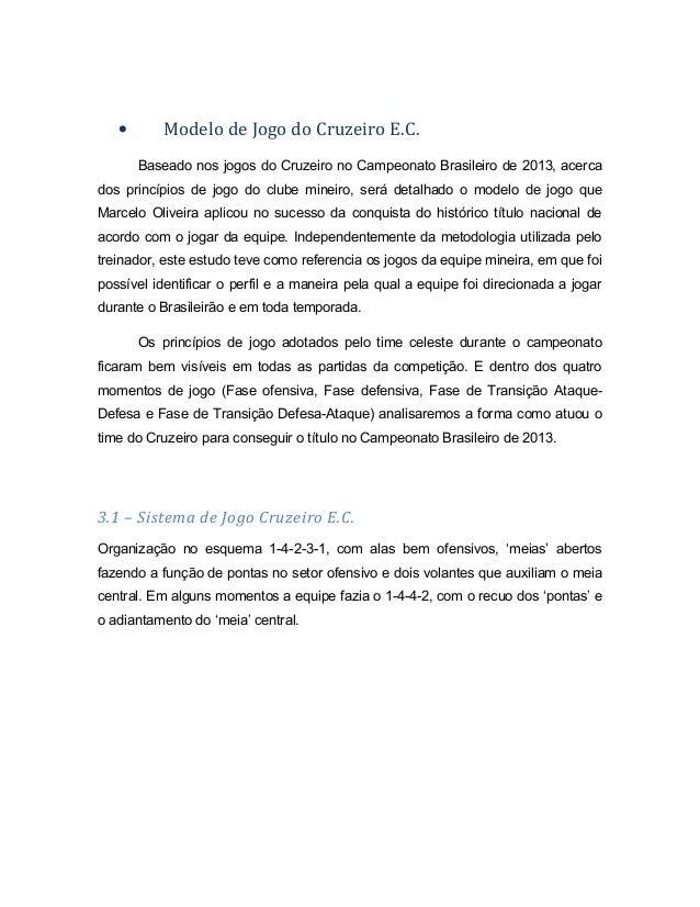 •  Modelo de Jogo do Cruzeiro E.C. Baseado nos jogos do Cruzeiro no Campeonato Brasileiro de 2013, acerca  dos princípios ...