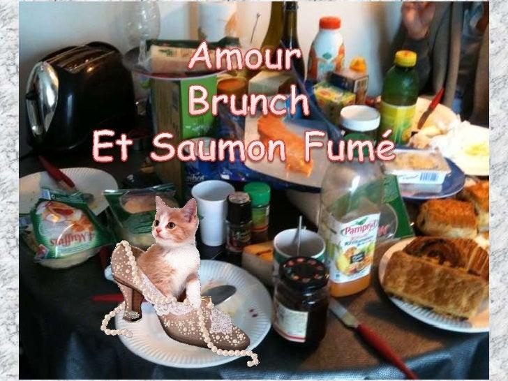 Amour<br />Brunch <br />Et Saumon Fumé<br />
