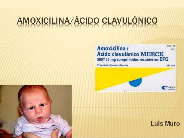 AMOXICILINA/ÁCIDO CLAVULÓNICO Luis Muro