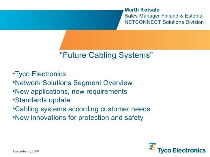 <ul><li>Tyco Electronics </li></ul><ul><li>Network Solutions Segment Overview </li></ul><ul><li>New applications, new requ...