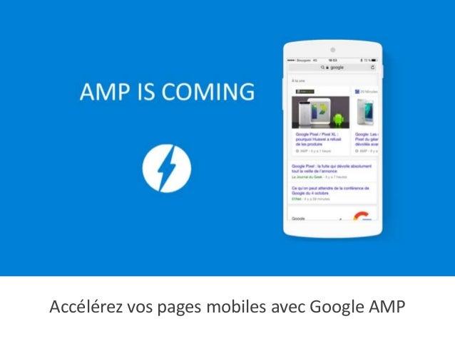 Accélérez vos pages mobiles avec Google AMP
