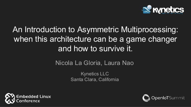 An Introduction to Asymmetric Multiprocessing: when this architecture can be a game changer and how to survive it. Nicola ...