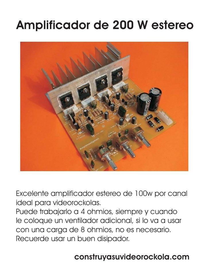 Amplificador de 200 W estereo     Excelente amplificador estereo de 100w por canal ideal para videorockolas. Puede trabaja...