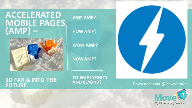 WHY	   AMP?	    HOW	   AMP?	    WOW	   AMP? NOW	   AMP?	    TO	   AMP	   INFINITY	    AND	   BEYOND? ACCELERATED	    MOBIL...
