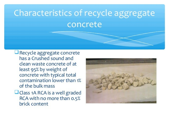 recycled aggregate concrete thesis Regardless of the replacement ratio, recycled aggregate concrete (rac) had a   basic properties of concrete with recycled concrete aggregate based on   thesis carleton university: ottawa, on, canada, 2008 p 465.